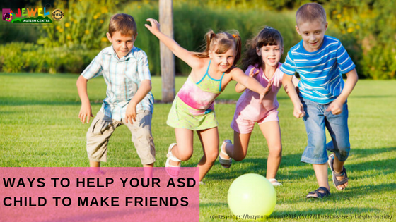 WAYS TO HELP YOUR ASD CHILD TO MAKE FRIENDS