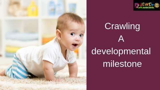 Crawling A developmental milestone