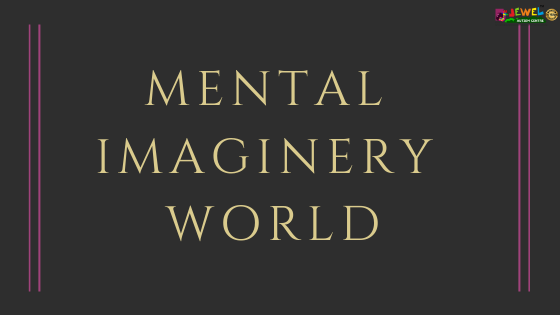 Mental imaginary world