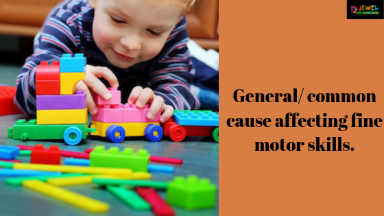 common cause affecting fine motor skills
